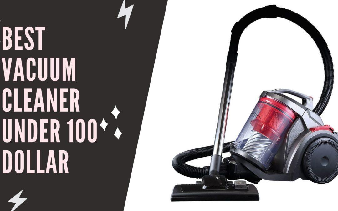 BEST VACUUM CLEANER UNDER 100 DOLLAR